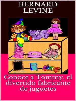 cover image of Conoce a Tommy, el divertido fabricante de juguetes
