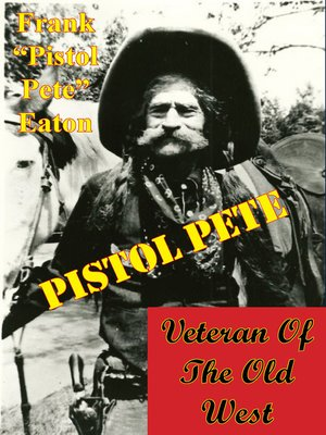 cover image of Pistol Pete, Veteran of the Old West