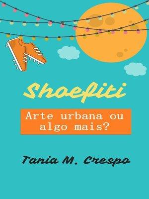 cover image of Shoefiti--Arte urbana ou algo mais?