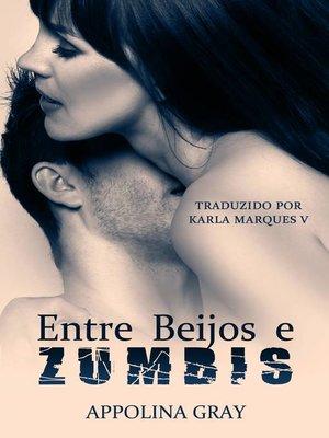 cover image of Entre Beijos e Zumbis