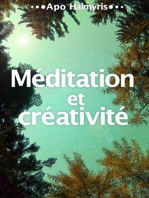 cover image of Méditation et créativité