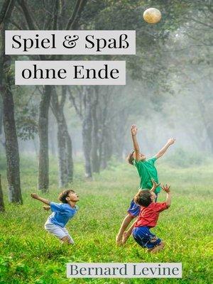 cover image of Spiel & Spaß ohne Ende
