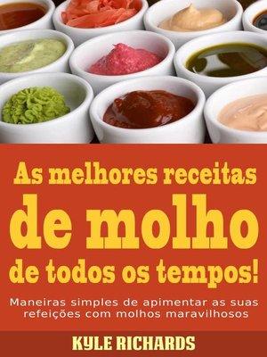 cover image of As melhores receitas de molho de todos os tempos!