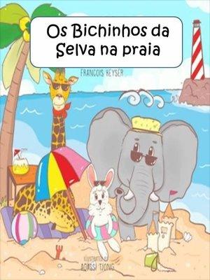 cover image of Os Bichinhos da Selva na praia