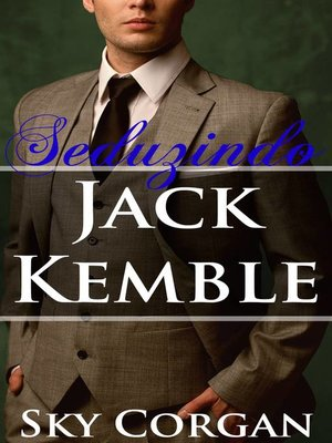 cover image of Seduzindo Jack Kemble