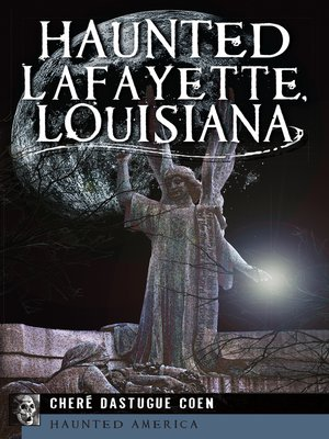 cover image of Haunted Lafayette, Louisiana