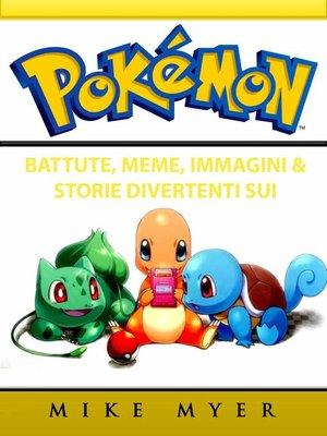 cover image of Battute, Meme, Immagini & Storie Divertenti sui Pokemon