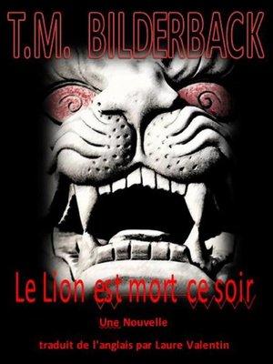 cover image of Le Lion est mort ce soir