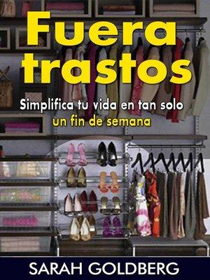 cover image of Fuera trastos: Simplifica tu vida en tan solo un fin de semana