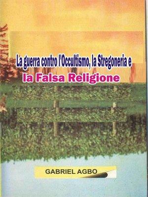 cover image of La guerra contro l'Occultismo, la Stregoneria e la Falsa Religione
