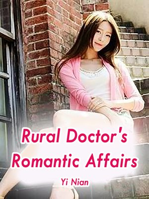 cover image of Rural Doctor's Romantic Affairs