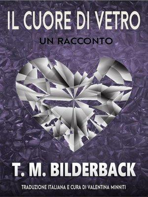 cover image of Il cuore di vetro