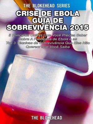 cover image of Crise de Ebola--Guia de Sobrevivência 2015