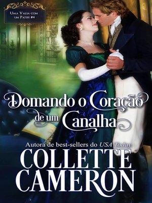 cover image of Domando o Coração de um Canalha