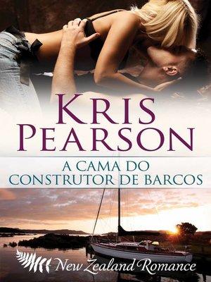 cover image of A CAMA DO CONSTRUTOR DE BARCOS