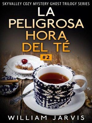 cover image of La peligrosa hora del té