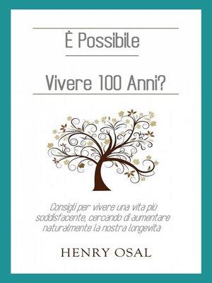 cover image of È Possibile Vivere 100 Anni?