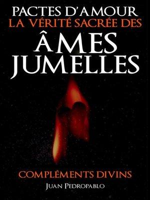 cover image of Pactes D'Amour--La Vérité Sacrée des Âmes Jumelles