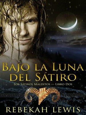 cover image of Bajo la Luna del Sátiro