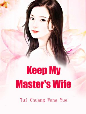 cover image of Keep My Master's Wife