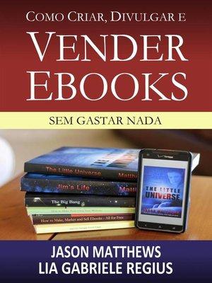 cover image of Como criar, divulgar e vender e-books