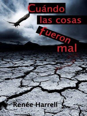 cover image of Cuando las cosas fueron mal