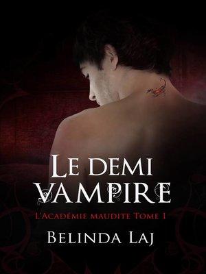 cover image of L'Académie maudite Tome 1--Le demi-vampire