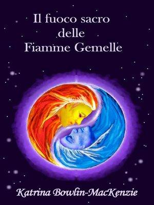 cover image of Il fuoco sacro delle Fiamme Gemelle