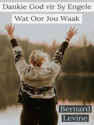 cover image of Dankie God vir Sy Engele Wat Oor Jou Waak
