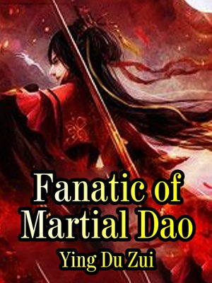 cover image of Fanatic of Martial Dao