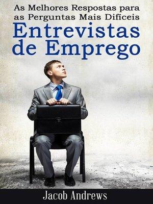 cover image of As Melhores Respostas para as Perguntas Mais Difíceis Entrevistas de Emprego
