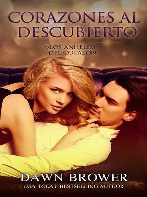 cover image of Corazones al Descubierto