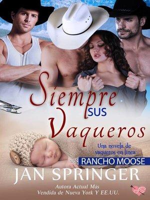 cover image of Siempre sus Vaqueros~ Rancho Moose
