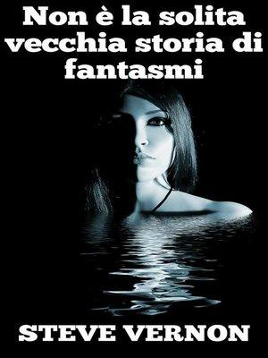 cover image of Non è la solita vecchia storia di fantasmi