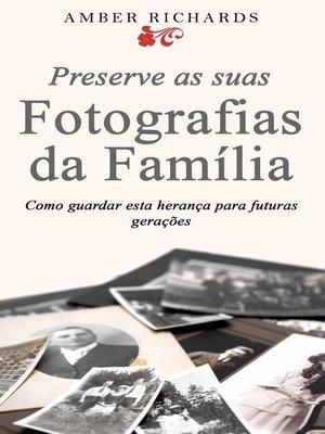 cover image of Preserve As Suas Fotografias Da Família