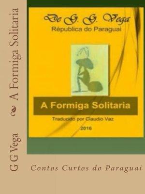 cover image of A Formiga Solitária