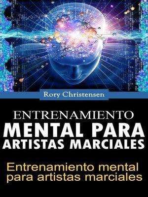 cover image of Entrenamiento mental para artistas marciales