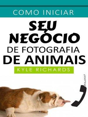 cover image of Como iniciar seu negócio de fotografia de animais