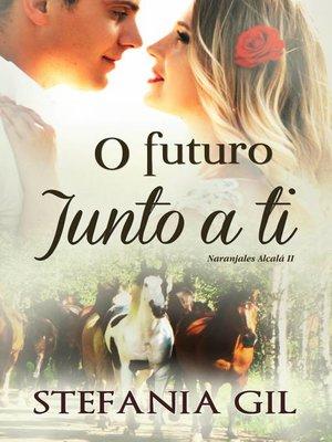 cover image of O Futuro Junto a Ti