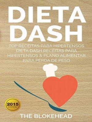 cover image of Dieta Dash--Top Receitas Para Hipertensos (Dieta Dash Receitas  para Hipertensos &Plano Alimentar  para Perda de Peso)