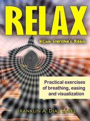 cover image of Relax Within Everyone's Reach Practical Exercises of Breathing, Easing and Visualization