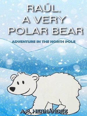 cover image of Raúl, a very polar bear