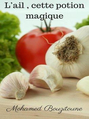 cover image of L'ail , cette potion magique