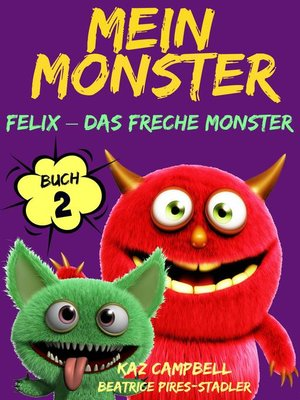cover image of Felix,das freche Monster