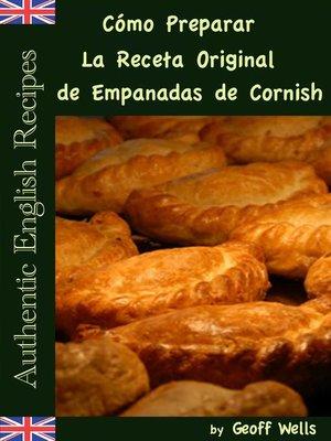 cover image of Cómo Preparar La Receta Original de Empanadas de Cornish (Auténticas Recetas Inglesas Libro 8)