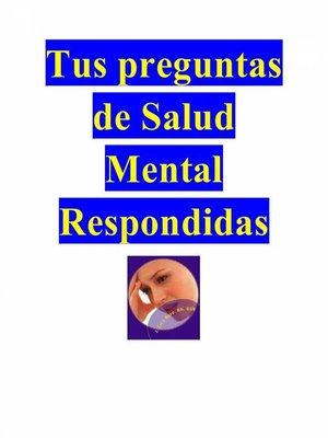 cover image of Tus preguntas de Salud Mental Respondidas