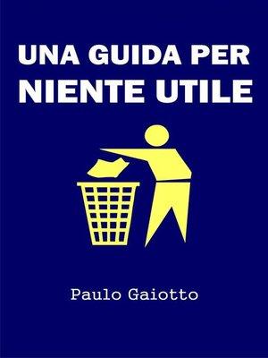 cover image of Una guida per niente utile