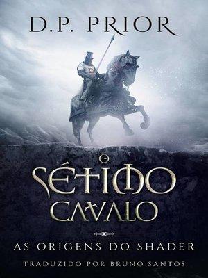 cover image of O Sétimo Cavalo