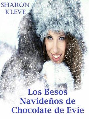 cover image of Los besos navideños de chocolate de Evie