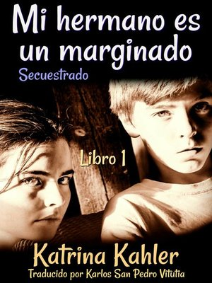 cover image of Mi hermano es un marginado, Libro 1, Secuestrado